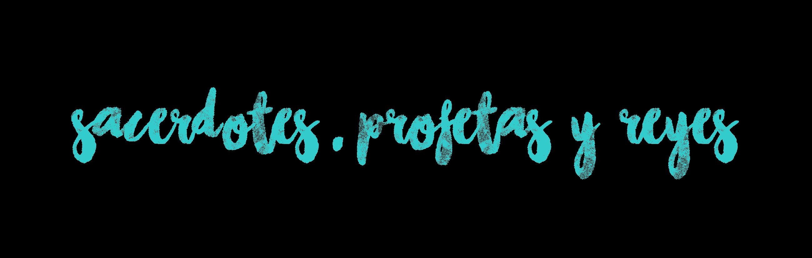 Sacerdotes, profetas y reyes